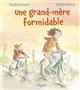 GRAND MERE FORMIDABLE (UNE)